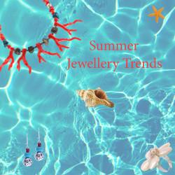 Καλοκαιρινά Κοσμήματα: 3 Trend
